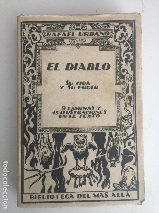 EL DIABLO SU VIDA Y SU PODER - RAFAEL URBANO - BIBLIOTECA DEL MAS ALLA - 1922 - GCH1 (Libros Antiguos, Raros y Curiosos - Parapsicología y Esoterismo)