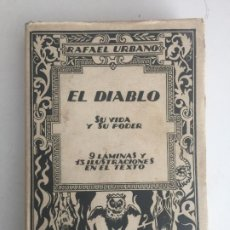 Libros antiguos: EL DIABLO SU VIDA Y SU PODER - RAFAEL URBANO - BIBLIOTECA DEL MAS ALLA - 1922 - GCH1. Lote 195365566