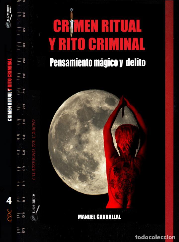 LIBRO CRIMEN RITUAL Y RITO CRIMINAL DE MANUEL CARBALLAL. COLECCIÓN CUADERNO DE CAMPO 4. MISTERIO (Libros Antiguos, Raros y Curiosos - Parapsicología y Esoterismo)