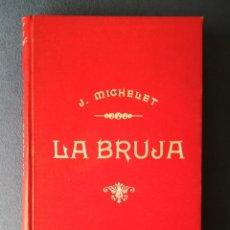Libros antiguos: LIBRO,LA BRUJA,SIGLO XIX,AÑO1862,BRUJERIA,OCULTISMO,HECHICERA PAÍS VASCO.PARAPSICOLOGIA Y ESOTERISMO. Lote 196140733