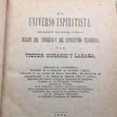 Libros antiguos: EL UNIVERSO ESPIRITISTA VICTOR OZCARIZ Y LASAGA 1875 SANTANDER DEDICADO Y FIRMADO POR EL AUTOR. Lote 196760623