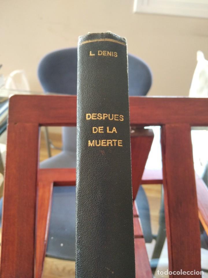 DESPUES DE LA MUERTE-EXPOSICION DE LA FILOSOFIA DE LOS ESPIRITUS-LEON DENIS-DE MAUCCI-1910-1920 (Libros Antiguos, Raros y Curiosos - Parapsicología y Esoterismo)