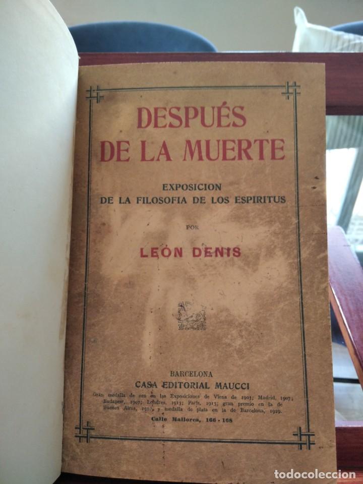 Libros antiguos: DESPUES DE LA MUERTE-EXPOSICION DE LA FILOSOFIA DE LOS ESPIRITUS-LEON DENIS-DE MAUCCI-1910-1920 - Foto 2 - 196880180