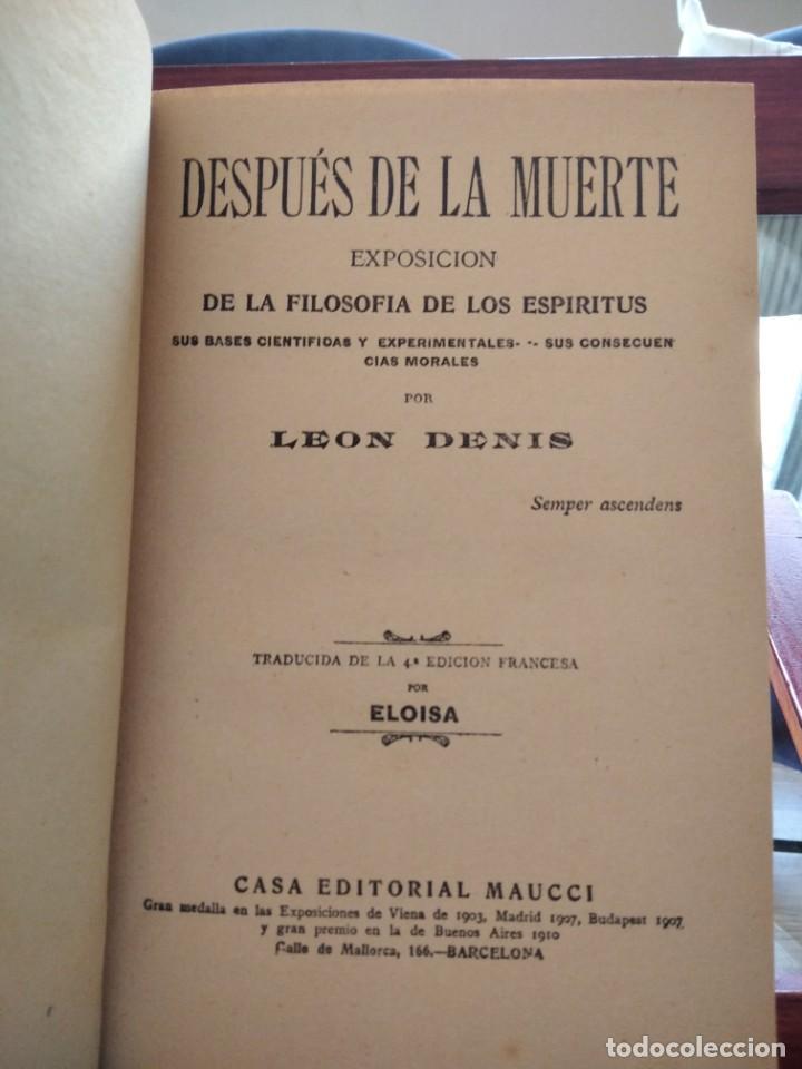 Libros antiguos: DESPUES DE LA MUERTE-EXPOSICION DE LA FILOSOFIA DE LOS ESPIRITUS-LEON DENIS-DE MAUCCI-1910-1920 - Foto 3 - 196880180