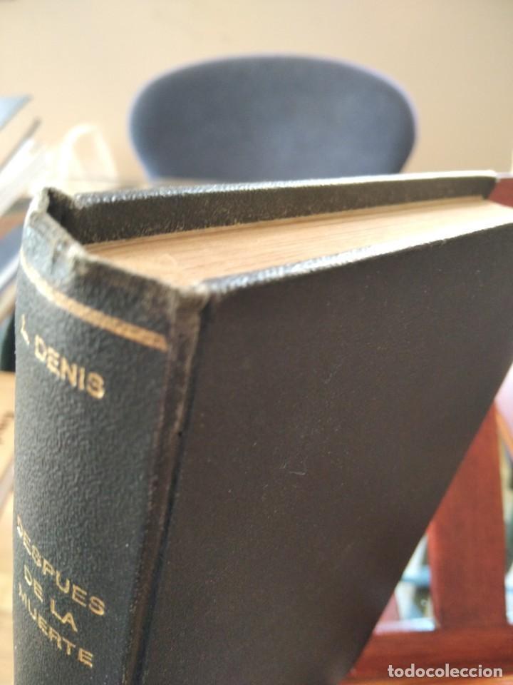 Libros antiguos: DESPUES DE LA MUERTE-EXPOSICION DE LA FILOSOFIA DE LOS ESPIRITUS-LEON DENIS-DE MAUCCI-1910-1920 - Foto 6 - 196880180