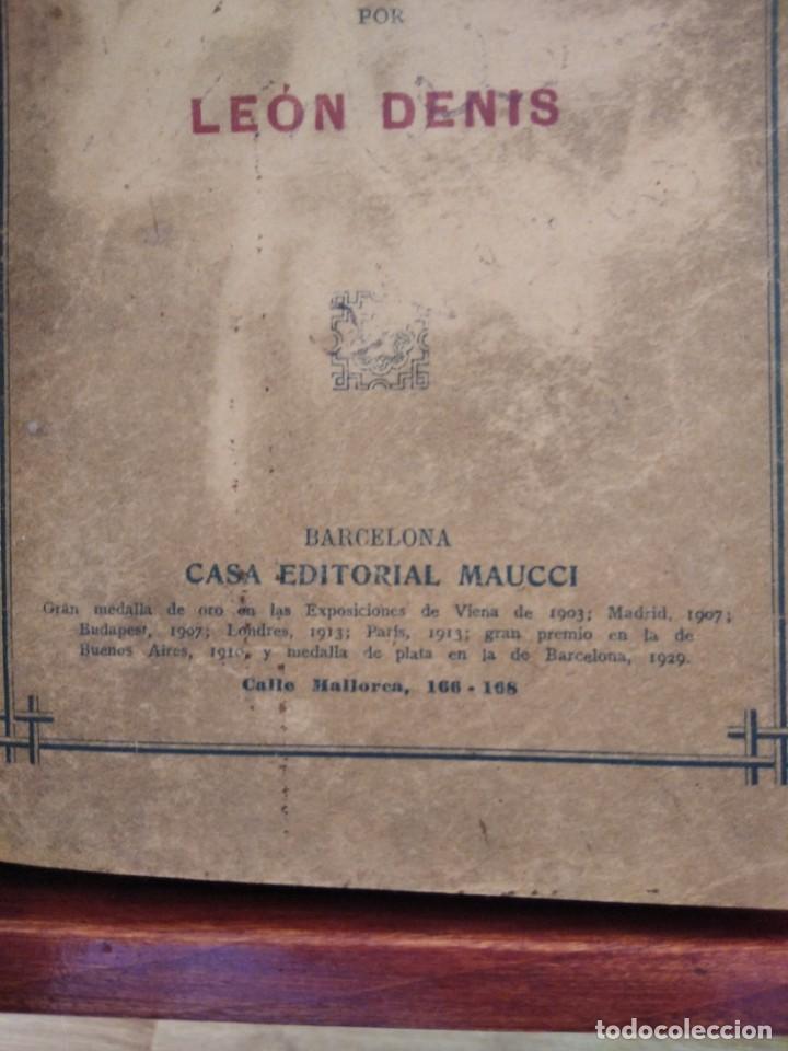 Libros antiguos: DESPUES DE LA MUERTE-EXPOSICION DE LA FILOSOFIA DE LOS ESPIRITUS-LEON DENIS-DE MAUCCI-1910-1920 - Foto 8 - 196880180