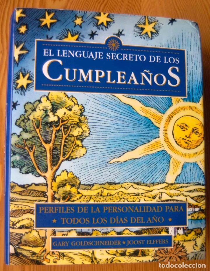 EL LENGUAJE SECRETO DE LOS CUMPLEAÑOS (Libros Antiguos, Raros y Curiosos - Parapsicología y Esoterismo)