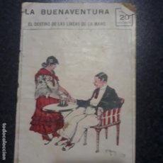Libros antiguos: LA BUENAVENTURA EL DESTINO DE LAS LINEAS DE LA MANO. Lote 198037082