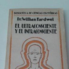 Livros antigos: EL ULTRACONSCIENTE Y EL INFRACONSCIENTE ESOTERISMO ILUSTRADO. Lote 199165448