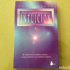 Libros antiguos: CÓMO CURARNOS MEDIANTE LA INTUICIÓN - RUTH BERGER.. Lote 199633633