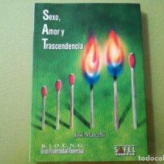 Libros antiguos: SEXO, AMOR Y TRASCENDENCIA - JOSÉ MARCELLI. Lote 200073850