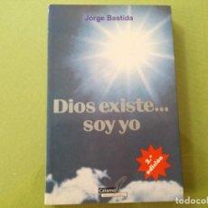 Libros antiguos: DIOS EXISTE SOY YO - JORGE BASTIDA. Lote 200179602