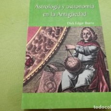 Libros antiguos: ASTROLOGIA Y ASTRONOMIA EN LA ANTIGUEDAD - DICK EDGAR IBARRA. Lote 200396038