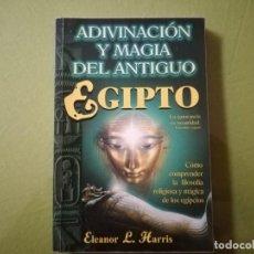Libros antiguos: ADIVINACION Y MAGIA DEL ANTIGUO EGIPTO. ELEANOR L. HARRIS.. Lote 200860508