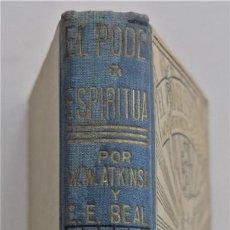 Livros antigos: EL PODER ESPIRITUAL (LA INFINITA FUENTE) - WILLIAM ATKINSON Y EDWARD BEALS - ANTONIO ROCH EDITOR. Lote 201710585