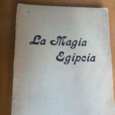 Libros antiguos: LA MAGIA EGIPCIA S.S. D.D. BARCELONA 1902 BIBLIOTECA ORIENTALISTA IN 8º RUSTICA 120 PP. + 4 H. OB. Lote 203370256
