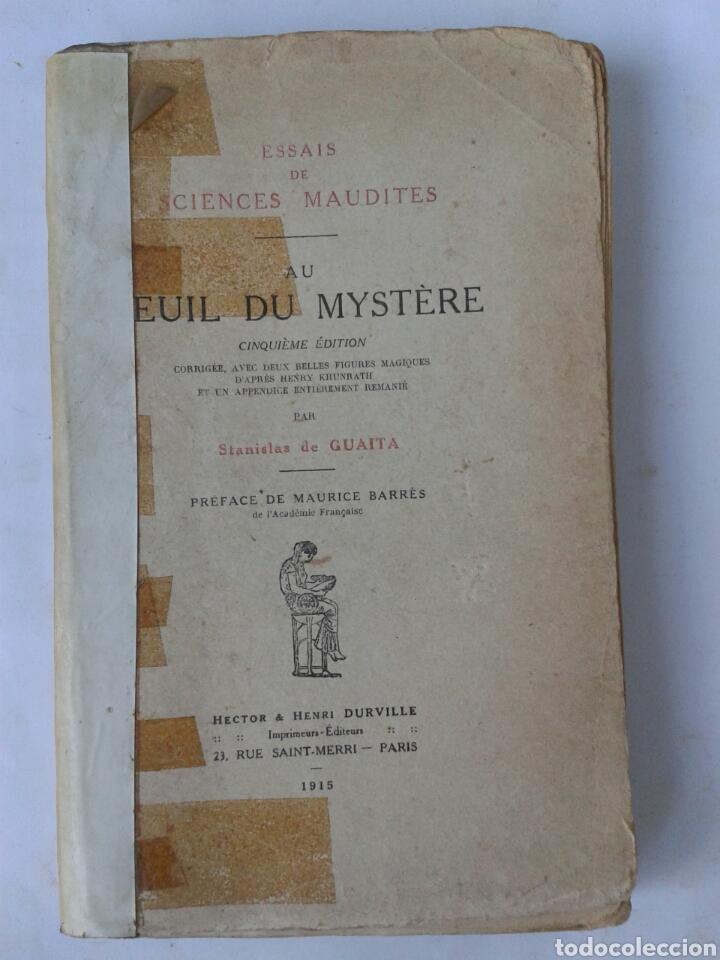 ESSAIS DE SCIENCES MAUDITES - AU SEUIL DU MYSTERE - 1915 (Libros Antiguos, Raros y Curiosos - Parapsicología y Esoterismo)