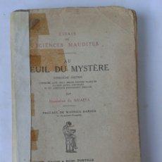 Libros antiguos: ESSAIS DE SCIENCES MAUDITES - AU SEUIL DU MYSTERE - 1915. Lote 206904192
