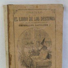 Libros antiguos: EL ORACULO O SEA EL LIBRO DE LOS DESTINOS DE UN ANTIGUO MANUSCRITO EGIPCIO-TERCERA EDICIÓN 1889. Lote 207026298