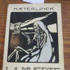 Libros antiguos: LA MUERTE. MAETERLINCK. ANDRÉS BOTAS E HIJO. PROMETEO. VALENCIA, 1917. Lote 207067097