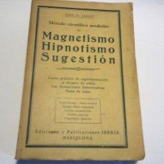 Libros antiguos: MÉTODO CIENTÍFICO MODERNO DE MAGNETISMO, HIPNOTISMO, SUGESTIÓN. - PAUL C. JAGOT - PRIMERA EDICIÓN. Lote 207123193