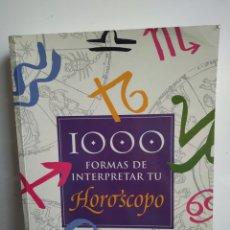 Libros antiguos: LIBRO 1000 FORMAS DE INTERPRETAR TU HORÓSCOPO. Lote 207238381