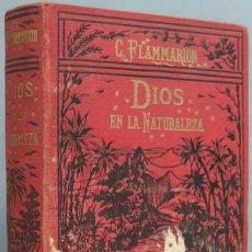 Libri antichi: 1923.- DIOS EN LA NATURALEZA. FLAMMARION. Lote 207995196