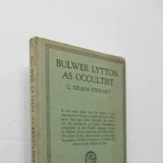 Libros antiguos: BULWER LYTTON AS OCCULTIST - C. NELSON STEWART - AÑO 1927. Lote 209094860