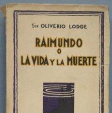 Livros antigos: RAIMUNDO O LA VIDA Y LA MUERTE. SIR OLIVERIO LODGE. Lote 211742018