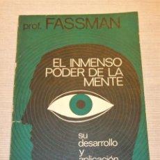 Libros antiguos: EL INMENSO PODER DE LA MENTE PROF. FASSMAN TOMO I FIRMADO POR EL AUTOR. Lote 211809393