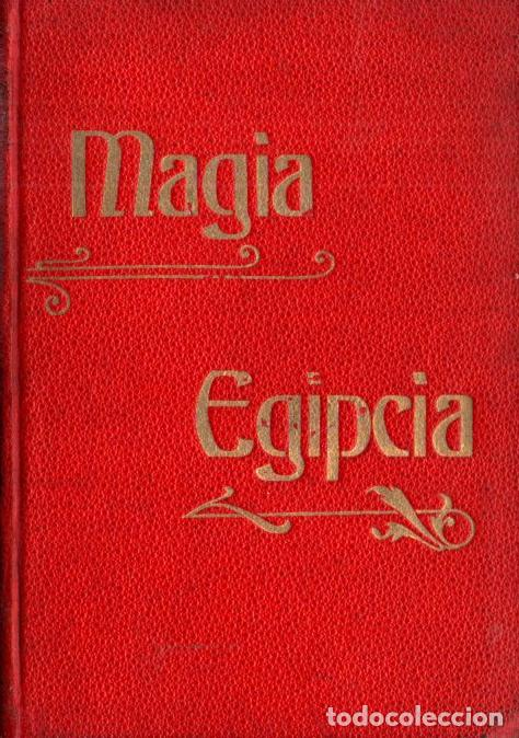 LA MAGIA EGIPCIA (BIBLIOTECA ORIENTALISTA, 1902) (Libros Antiguos, Raros y Curiosos - Parapsicología y Esoterismo)