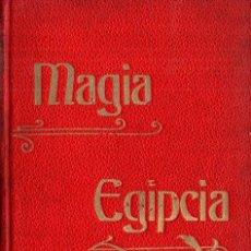 Libros antiguos: LA MAGIA EGIPCIA (BIBLIOTECA ORIENTALISTA, 1902). Lote 212280467