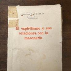Libros antiguos: EL ESPIRITISMO Y SUS RELACIONES CON LA MASONERÍA POR JOSÉ MARÍA SERRA DE MARTÍNEZ, 1934. Lote 212526691
