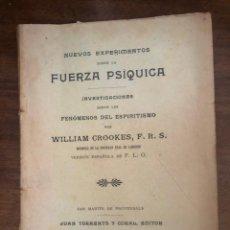 Libros antiguos: NUEVOS EXPERIMENTOS SOBRE LA FUERZA PSÍQUICA POR WILLIAM CROOKES, 1908. Lote 212851375