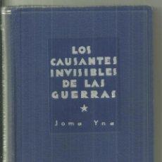 Libros antiguos: 4049.- OCULTISMO - LOS CAUSANTES INVISIBLES DE LAS GUERRAS-JOMA YNA-EDITORIAL MAYNADE. Lote 213533408