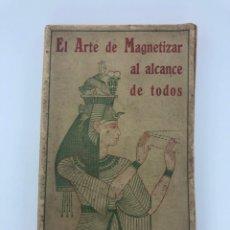 Libros antiguos: DAVID PERRY. EL ARTE DE MAGNETIZAR AL ALCANCE DE TODOS. 1922. Lote 213548766
