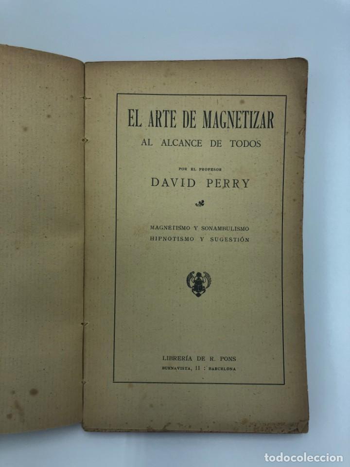 Libros antiguos: DAVID PERRY. EL ARTE DE MAGNETIZAR AL ALCANCE DE TODOS. 1922 - Foto 2 - 213548766