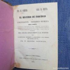 Libros antiguos: EL MISTERIO DE INIQUIDAD O CONJURACION SATANICO-HUMANA CONTRA JESUCRISTO. Lote 213902885