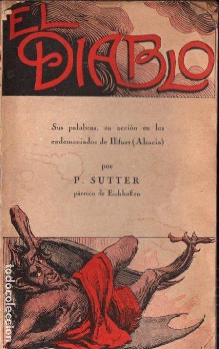 SUTTER : EL DIABLO EN LOS ENDEMONIADOS DE ILLFURT (1925) EXORCISMOS (Libros Antiguos, Raros y Curiosos - Parapsicología y Esoterismo)