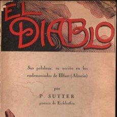 Libros antiguos: SUTTER : EL DIABLO EN LOS ENDEMONIADOS DE ILLFURT (1925) EXORCISMOS. Lote 213910372