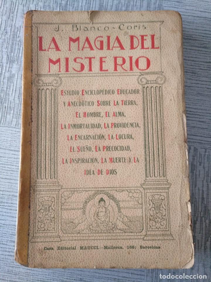 LA MAGIA DEL MISTERIO, OBRA DE J. BLANCO-CORIS (Libros Antiguos, Raros y Curiosos - Parapsicología y Esoterismo)
