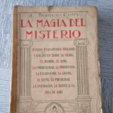 Libros antiguos: LA MAGIA DEL MISTERIO, OBRA DE J. BLANCO-CORIS. Lote 214050105