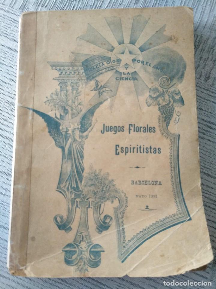 MUY RARO: JUEGOS FLORALES ESPIRITISTAS (BARCELONA, 1902) - ÁLBUM RESEÑA DE DICHA FIESTA (Libros Antiguos, Raros y Curiosos - Parapsicología y Esoterismo)