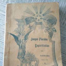 Libros antiguos: MUY RARO: JUEGOS FLORALES ESPIRITISTAS (BARCELONA, 1902) - ÁLBUM RESEÑA DE DICHA FIESTA. Lote 214051093