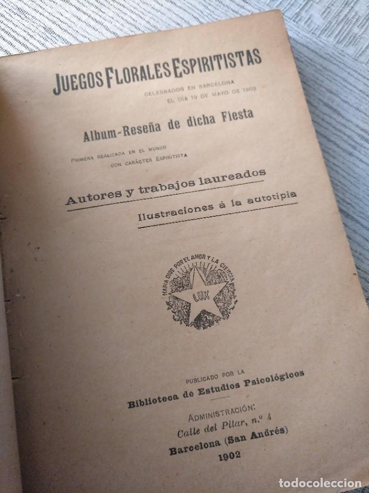 Libros antiguos: MUY RARO: JUEGOS FLORALES ESPIRITISTAS (BARCELONA, 1902) - ÁLBUM RESEÑA DE DICHA FIESTA - Foto 2 - 214051093