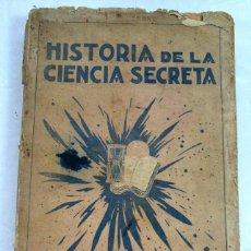 Livros antigos: HISTORIA DE LA CIENCIA SECRETA. DESDE LA CHINA HASTA NUESTROS DIAS. H. DURVILLE. ESOTERISMO. Lote 214933773