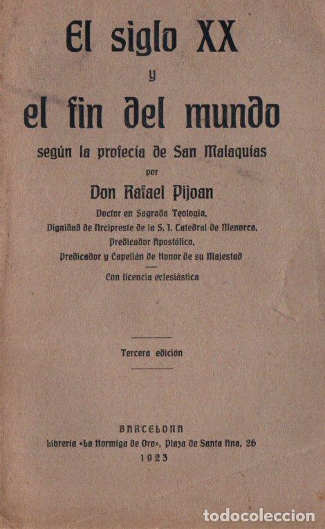RAFAEL PIJOAN : EL SIGLO XX Y EL FIN DEL MUNDO SEGÚN SAN MALAQUÍAS (1925) (Libros Antiguos, Raros y Curiosos - Parapsicología y Esoterismo)