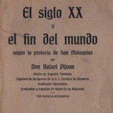 Libros antiguos: RAFAEL PIJOAN : EL SIGLO XX Y EL FIN DEL MUNDO SEGÚN SAN MALAQUÍAS (1925). Lote 215131540