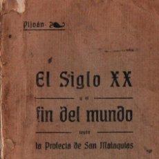 Libros antiguos: RAFAEL PIJOAN : EL SIGLO XX Y EL FIN DEL MUNDO SEGÚN SAN MALAQUÍAS (1914). Lote 215131556