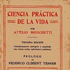 Libros antiguos: CIENCIA PRÁCTICA DE LA VIDA - ATTILIO BRUSCHETTI. Lote 215212062